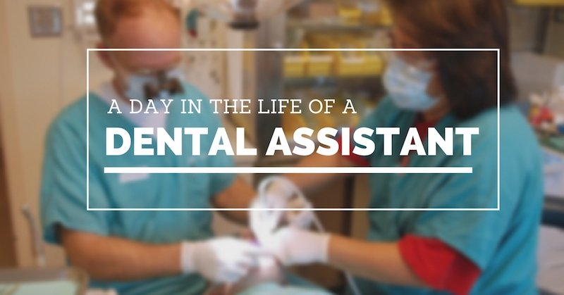 A Day in The Life of A Dental Assistant